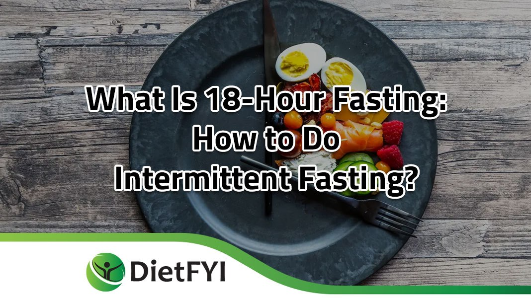 What Is 18-Hour Fasting