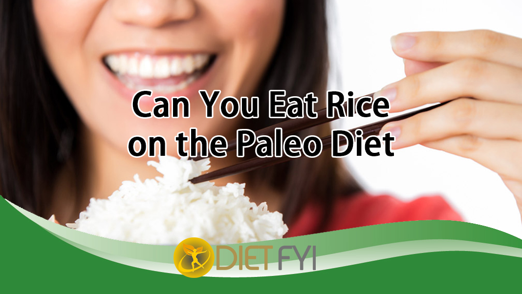 Can you Eat Rice on the Paleo Diet
