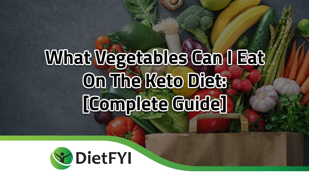 What Vegetables can I Eat on the Keto Diet