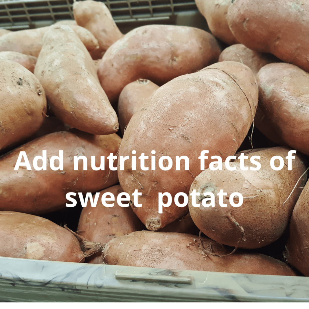 Nutrition facts of sweet potatoes
